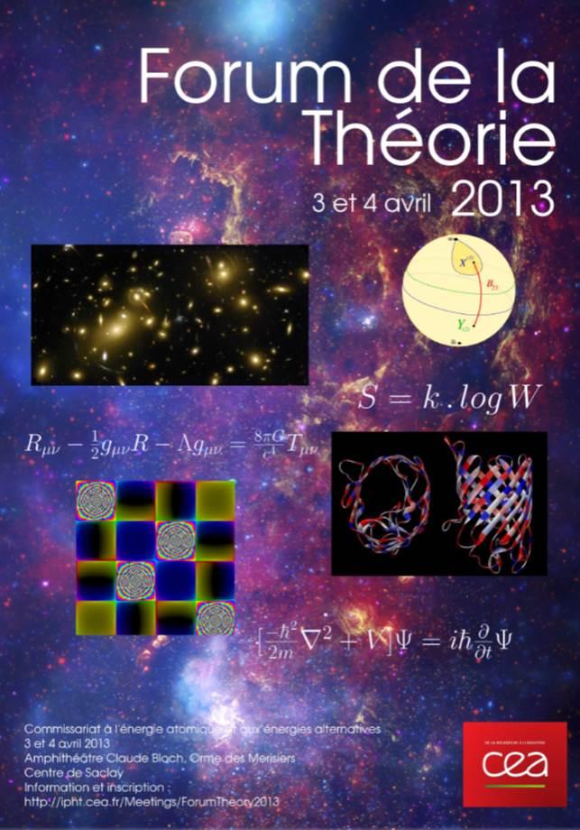 FORUM de la THEORIE 2013 - IPhT - 3 et 4 avril à l'amphithéâtre Claude Bloch, Orme des Merisiers, CEA Saclay