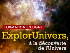 ExplorUnivers, le premier MOOC francophone pour l'astronomie populaire