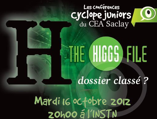 Conférence Cyclope junior - The Higgs file, dossier classé ?