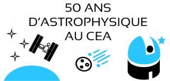 Le Service d'Astrophysique du CEA fête ses 50 ans